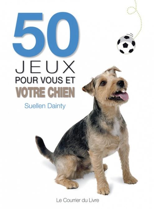 50 jeux pour vous et votre chien suellen dainty. Black Bedroom Furniture Sets. Home Design Ideas