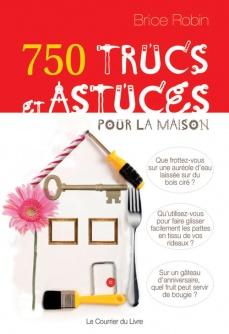 750 trucs et astuces pour la maison brice robin for 2296 trucs et astuces pour la maison