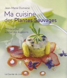 Ma cuisine des plantes sauvages jean marie dumaine - Cuisine plantes sauvages ...