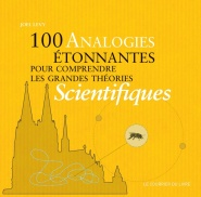 100 analogies �tonnantes pour comprendre les grandes th�ories scientifiques