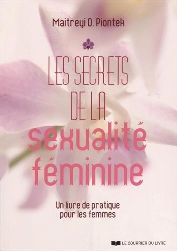 Les secrets de la sexualit fminine - Un livre de