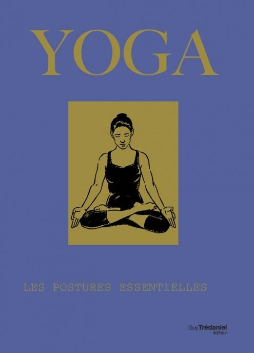 yoga les postures essentielles jacqueline may lysycia. Black Bedroom Furniture Sets. Home Design Ideas