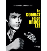 Le combat selon Bruce Lee [978-2-8132-0600-8]