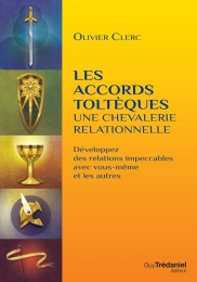 Les accords toltèques : une chevalerie relationnelle