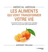 Medical medium : les aliments qui vont transformer votre vie [978-2-8132-1676-2]