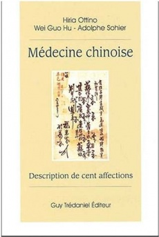 MÉDECINE CHINOISE, DESCRIPTION DE 100 AFFECTIONS