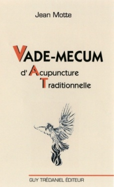 Vade-mecum d'acupuncture traditionnelle - Jean Motte
