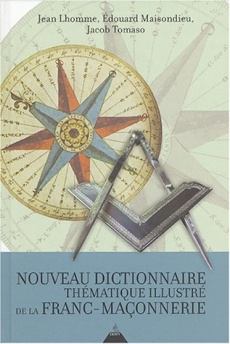 Nouveau dictionnaire th�matique illustr� de la Franc-Ma�onnerie