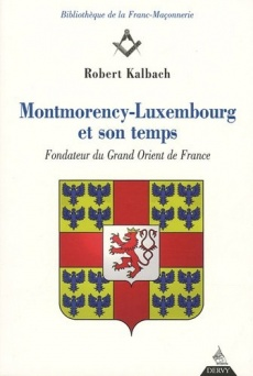 Montmorency-Luxembourg et son temps