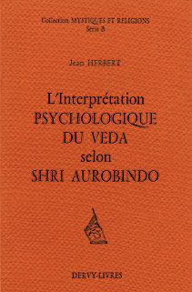 Interpr�tation psychologique du V�da selon Sri Aurobindo
