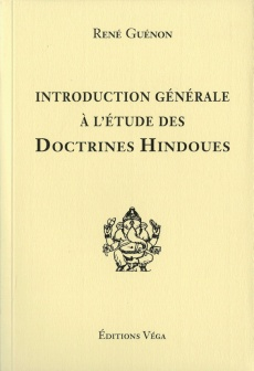 Introduction g�n�rale � l'�tude des doctrines hindoues