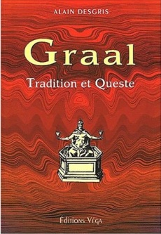 LE GRAAL : TRADITION ET QUESTE