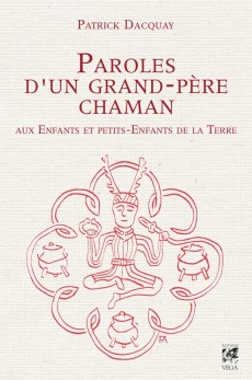 Paroles d'un grand-père chaman
