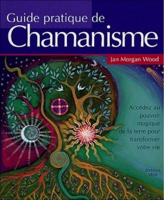 Guide pratique de chamanisme