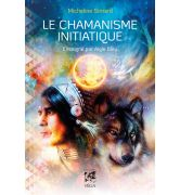 Le Chamanisme Initiatique [978-2-85829-890-7]